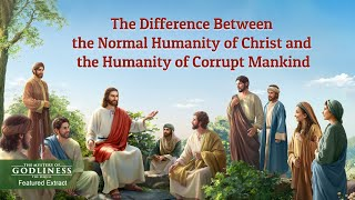 (3) - The Difference Between the Normal Humanity of Christ and the Humanity of Corrupt Mankind