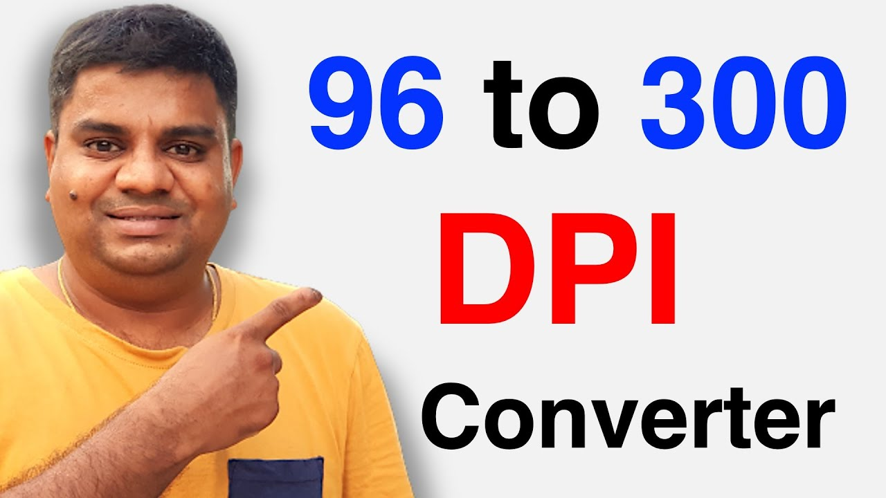 How to Convert 96 - dpi to 300 - dpi - YouTube