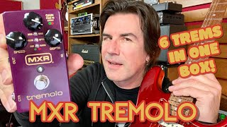 6 Trem Tones In One Box! MXR M305 Tremolo