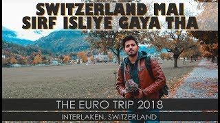 SWITZERLAND MAI SIRF ISLIYE GAYA THA | VLOG | Euro Trip EP 06 | Aalishan Travels | MansoorQureshi