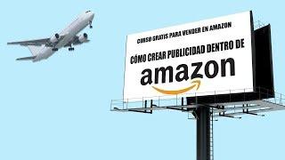 Cómo crear campañas de publicidad en Amazon [vídeo reciclado del curso para vender en Amazon] 💵☑️