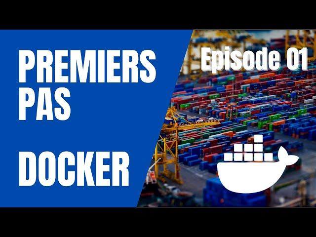 Docker - 1. premiers pas - tuto débutant