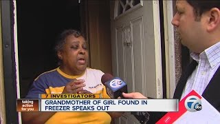 Grandmother of girl found in freezer speaks out