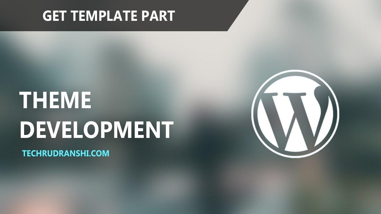 get template part wordpress theme development youtube