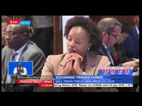 Investors within Kenya will have opportunity to trade in exchange traded funds