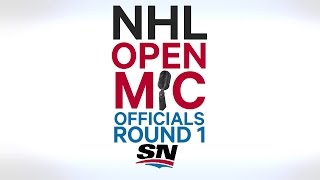 NHL Open Mic: Round 1 officials