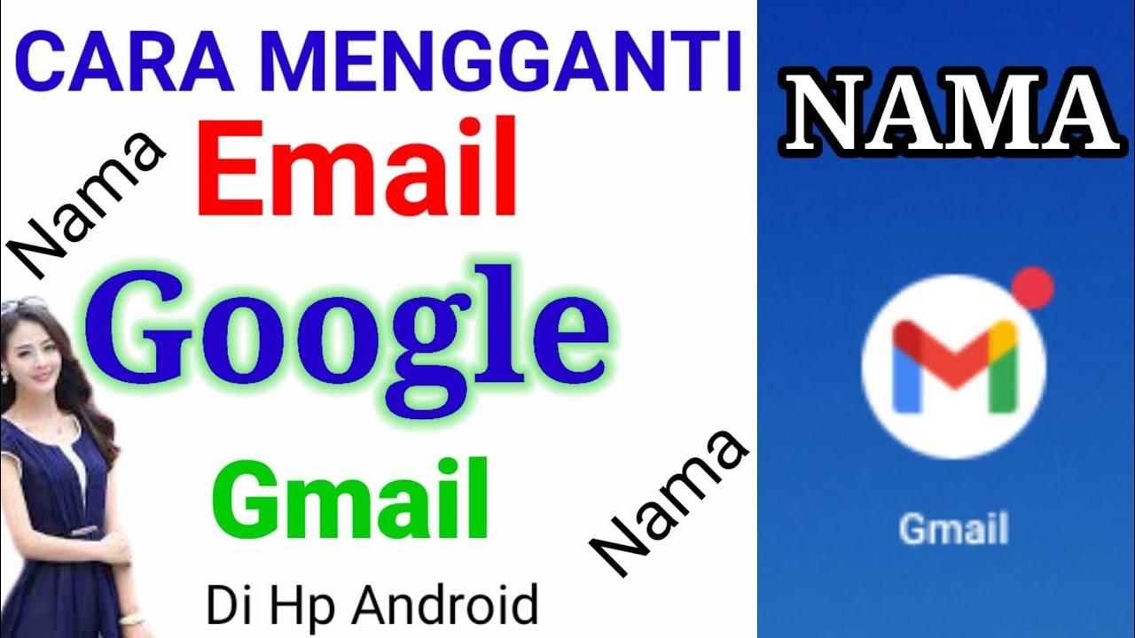 15+ Cara Ubah Nama Email Google Terbaru
