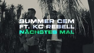 Repeat youtube video Summer Cem feat. KC Rebell ✖️NÄCHSTES MAL ✖️ [ official Video ] prod. by  Juh-Dee