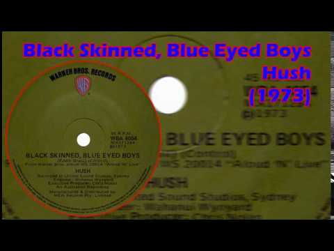 Black Skinned, Blue Eyed Boys - Hush (1973)