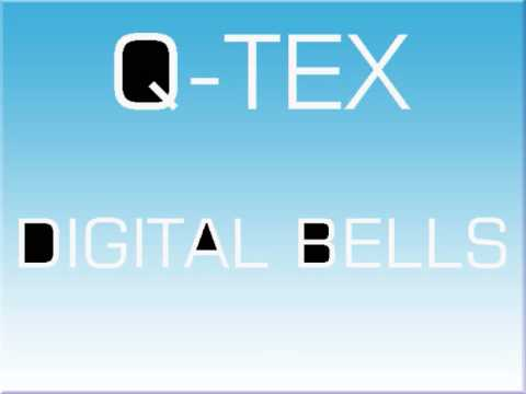 Q-Tex - Digital Bells.wmv