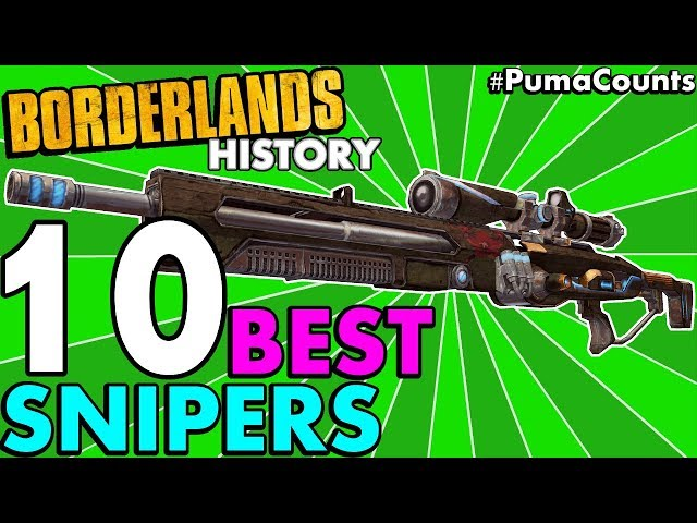 Top 10 Best Sniper Rifles in Borderlands History! (Borderlands 2, 1 and The Pre-Sequel!) #PumaCounts
