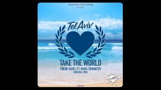 Yinon Yahel ft Maya Simantov - Take The World