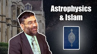 Dr. Usama Hasan: Islamic Scholar & Astrophysicist