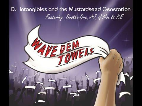 Wave Dem Towels (DJ Intangibles's Classic feat. Brotha Dre & Kid Eazy)