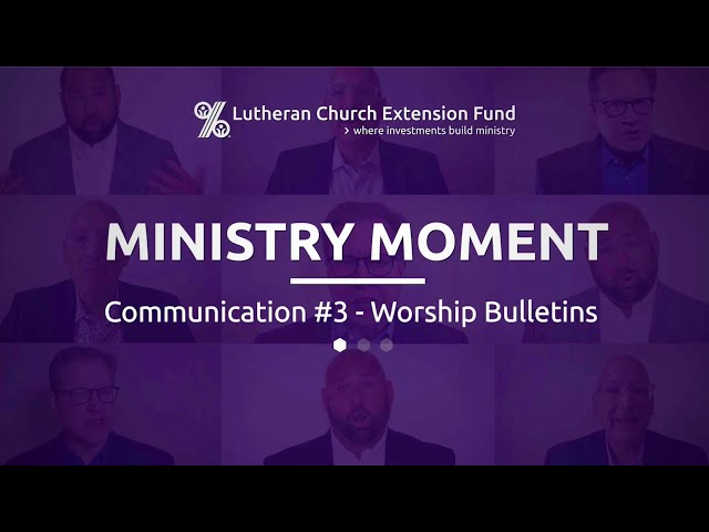 LCEF Ministry Moment. - Communication #3 - Worship Bulletins