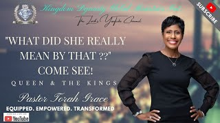 "Pastor Torah Grace - ""WHAT DID SHE REALLY MEAN BY THAT??"" COME SEE!"