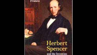 Philosopher: Herbert Spencer - Application of the Philosophy to Politics (5 of 5)