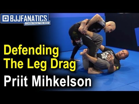 Defending The Leg Drag by Priit Mihkelson