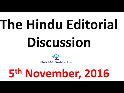 5 November, 2016 The Hindu Editorial Discussion