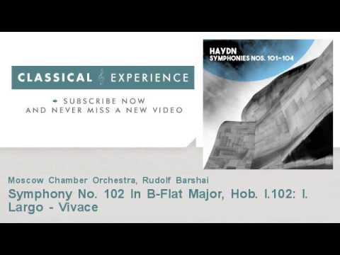 Joseph Haydn : Symphony No. 102 In B-Flat Major, Hob. I.102: I. Largo - Vivace