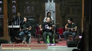 Senandung Anak Wayang - Sirkus Barock