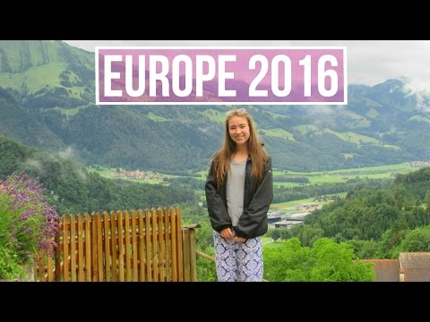 EUROPE 2016 Travel Diary | France & Suisse