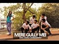 MERE GULLY MEIN - Divine feat. Naezy | DANCE CHOREOGRPHY | SAHIL | IIT BOMBAY