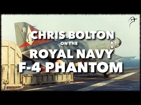 Interview with Chris Bolton on the Royal Navy F-4 Phantom - Full