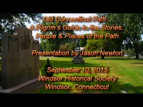 OLD CONNECTICUT PATH: A Pilgrim's Guide to the Stories, People and Places of the Path