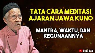 Tata Cara Meditasi Versi Jawa Kuno   Mantra, Waktu, Dan Kegunaannya - Mbah Legino