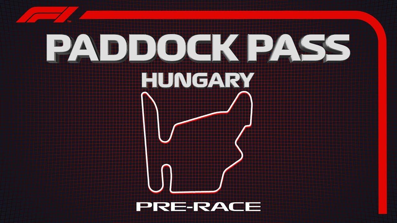 F1 Paddock Pass: Pre-Race At The 2019 Hungarian Grand Prix
