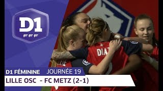 J19 : Lille OSC - FC Metz (2-1) / D1 Féminine