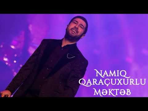 Namiq Qaraçuxurlu - Məktəb