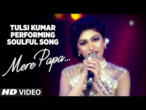 "Tulsi Kumar Performing Soulful Song ""Mere Papa"" 