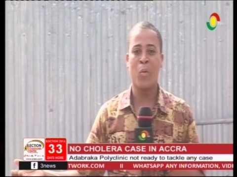 Adabraka Polyclinic not ready to tackle any cholera case - Nurse - 3/11/2016