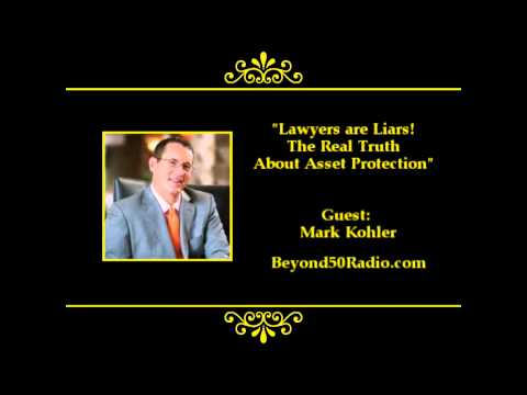Lawyers are Liars! The Real Truth About Asset Protection