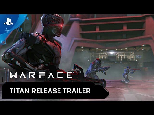 Warface - Titan Release Trailer | PS4