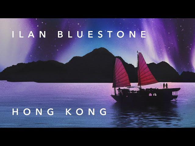 ilan Bluestone - Hong Kong