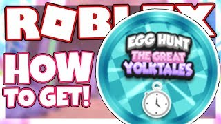 How to get the SPEED RUN BADGE | Roblox Egg Hunt 2018: The Great Yolktales