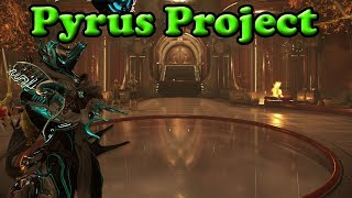 Warframe - The Pyrus Project Guide And Rewards