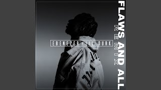 Flaws and All (Lil Durk Remix)