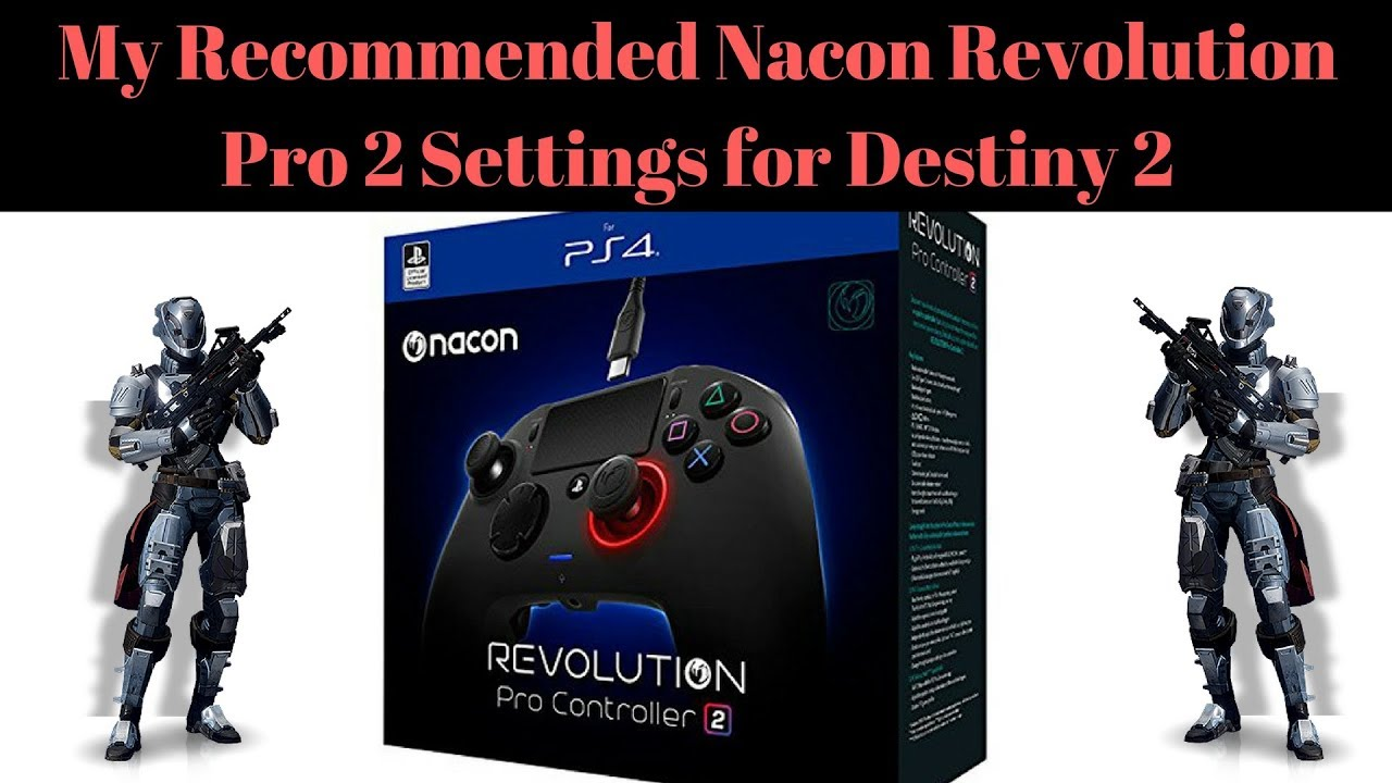 My Favorite & Recommended Nacon Revolution Pro Controller 2 Settings For  Destiny 2
