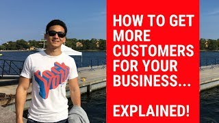 How To Get More Customers For Your Business! (This works with ANY business...)