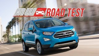2018 Ford EcoSport | Road Test