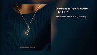 ILIVEHERE. - Different To You ft. Ayelle