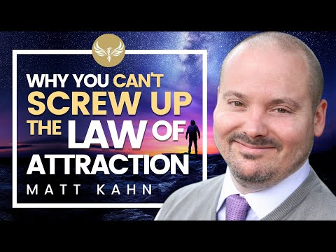 ★ Why You're Not Screwing Up The Law of Attraction | Matt Kahn | Whatever Arises Love That