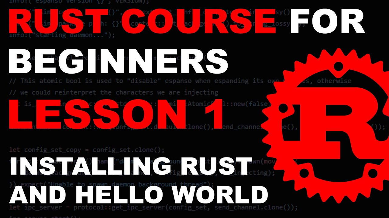 Rust Course for Beginners - Lesson 1 - Installing Rust and Hello World - Tutorial Rust lang rustlang
