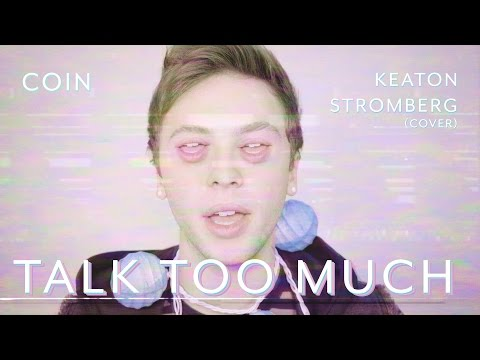 COIN - Talk Too Much [Keaton Stromberg Cover]