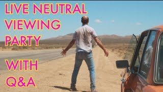 LIVE Neutral Viewing Party Q&A #NeutralMovie