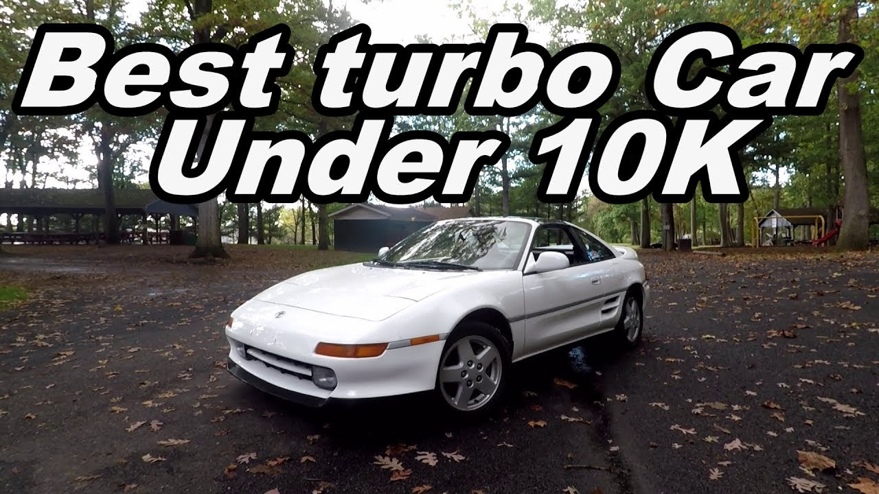 mr2 turbo drive best car under 10k? youtubemr2 turbo drive best car under 10k?